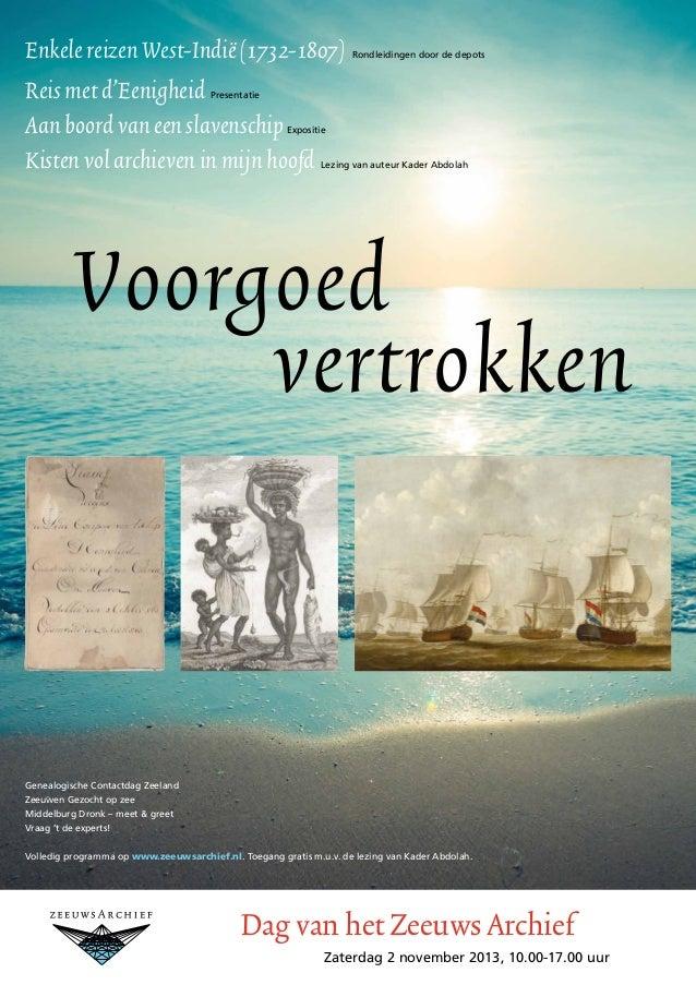 EnkelereizenWest-Indië(1732-1807) Rondleidingen door de depots Reismetd'Eenigheid Presentatie AanboordvaneenslavenschipExp...