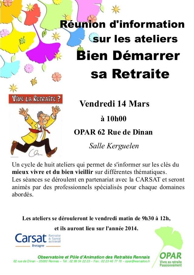 Réunion d'information sur les ateliers  Bien Démarrer sa Retraite Vendredi 14 Mars à 10h00 OPAR 62 Rue de Dinan Salle Kerg...