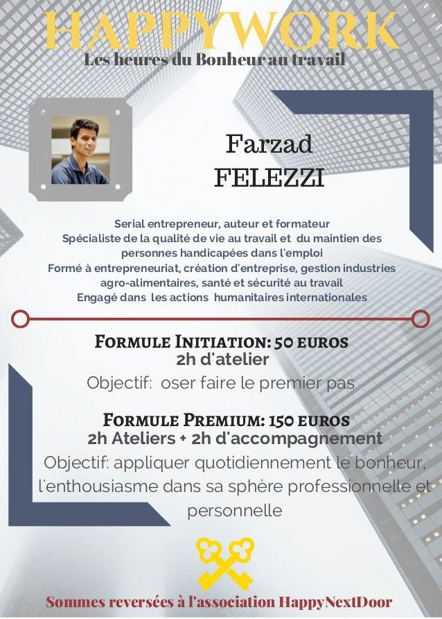 Farzad FELEZZI Sommes reversées à l'association HappyNextDoor Serial entrepreneur, auteur et formateur Spécialiste de la q...