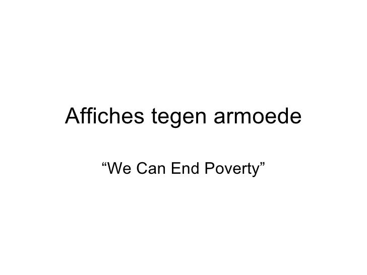 """Affiches tegen armoede """" We Can End Poverty"""""""