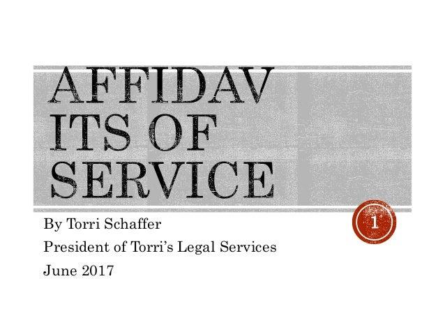 By Torri Schaffer President of Torri's Legal Services June 2017 1
