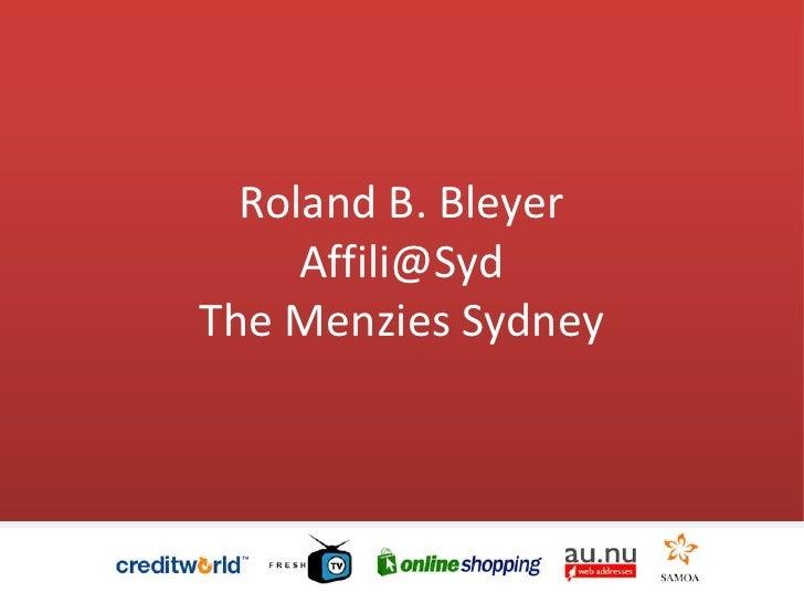 Roland B. Bleyer      Affili@Syd The Menzies Sydney