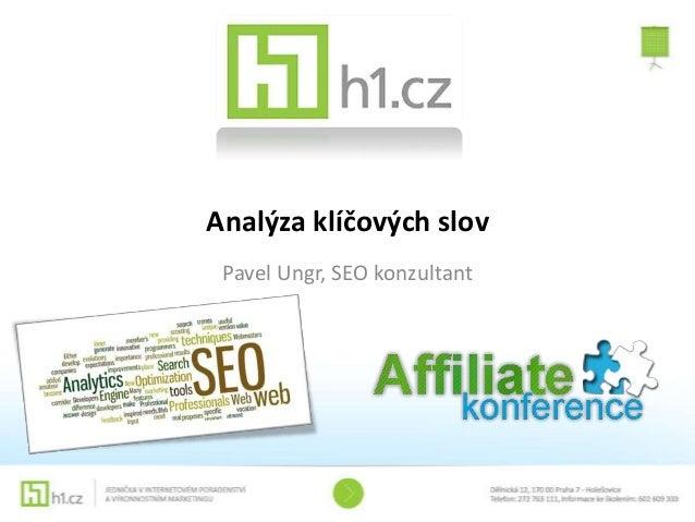 Analýza klíčových slovPavel Ungr, SEO konzultant