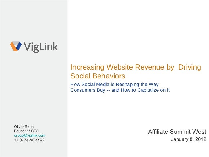 January 8, 2012 Affiliate Summit West Oliver Roup Founder / CEO [email_address] +1 (415) 287-9942 Increasing Website Reven...
