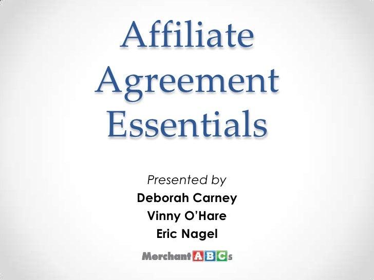Affiliate Agreement Essentials<br />Presented by <br />Deborah Carney <br />Vinny O'Hare<br />Eric Nagel<br />