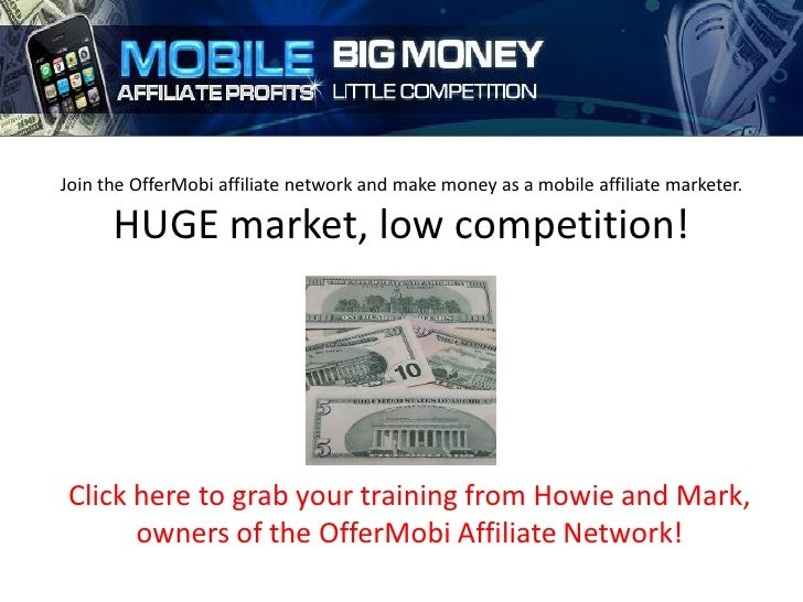 Join the OfferMobi affiliate network and make money as a mobile affiliate marketer.      HUGE market, low competition!Clic...