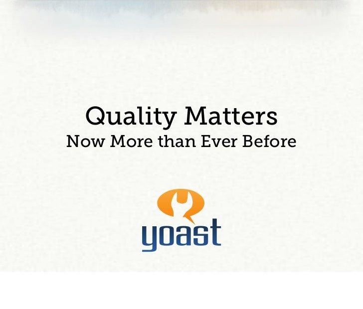 Quality MattersNow More than Ever Before