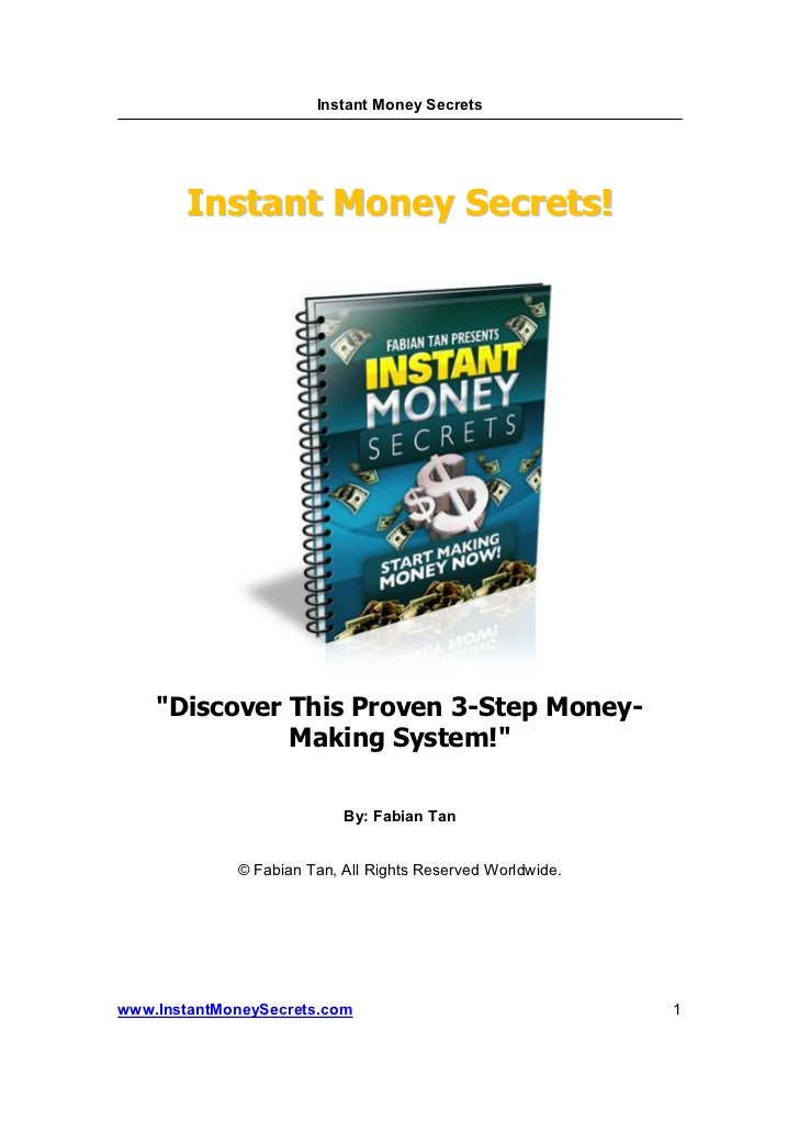 """Instant Money Secrets       Instant Money Secrets!    """"Discover This Proven 3-Step Money-              Making System!""""    ..."""