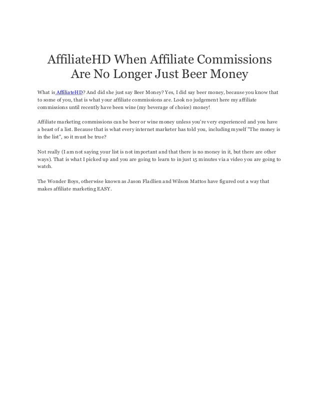 AffiliateHD When Affiliate CommissionsAre No Longer Just Beer MoneyWhat is AffiliateHD? And did she just say Beer Money? Y...