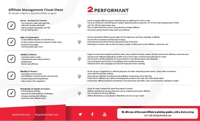 Affiliate Management Cheat Sheet 30 minutes a day for a succesful affiliate program Set-up - one time (0.5- 2 hours): · Set co...