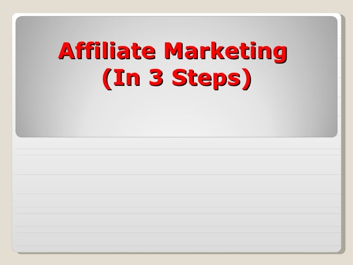Affiliate Marketing    (In 3 Steps)