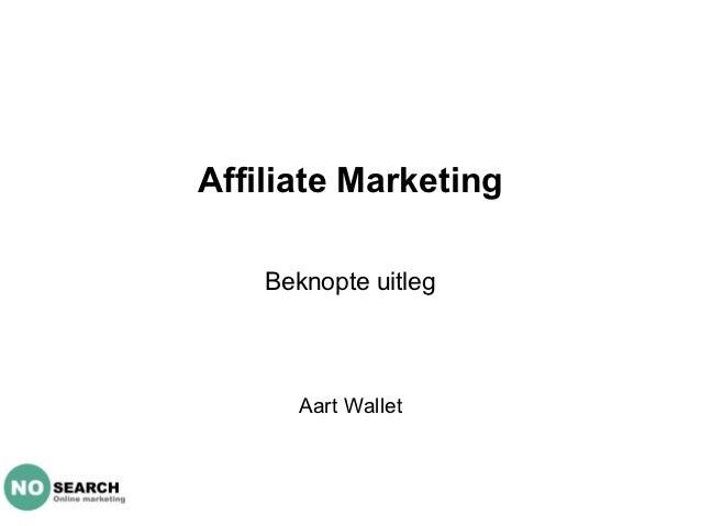 Affiliate Marketing    Beknopte uitleg      Aart Wallet
