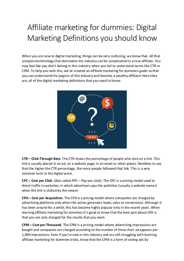 Affiliate marketing for dummies: Digital Marketing Definitions you should know When you are new to digital marketing, thin...