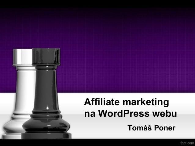 Affiliate marketing na WordPress webu Tomáš Poner