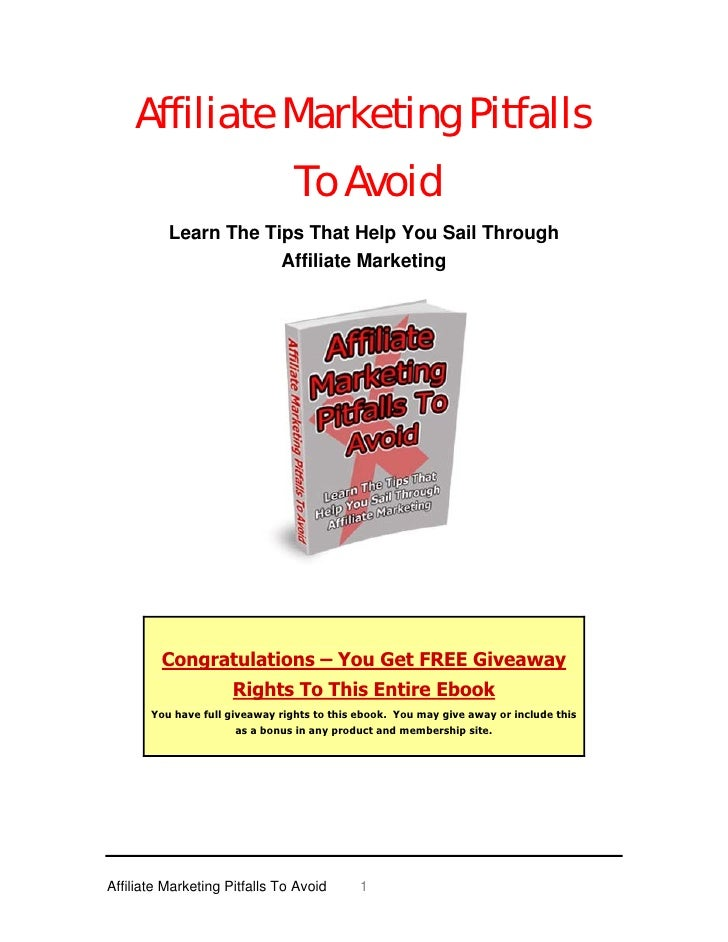 Affiliate Marketing Pitfalls                                 To Avoid          Learn The Tips That Help You Sail Through  ...