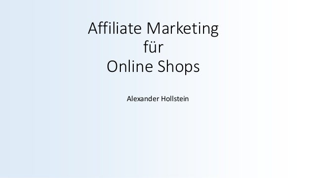 Affiliate Marketing für Online Shops Alexander Hollstein