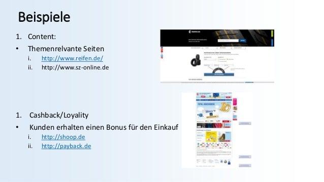 Beispiele 1. Content: • Themenrelvante Seiten i. http://www.reifen.de/ ii. http://www.sz-online.de 1. Cashback/Loyality • ...