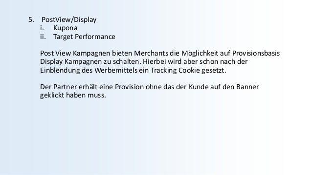 5. PostView/Display i. Kupona ii. Target Performance Post View Kampagnen bieten Merchants die Möglichkeit auf Provisionsba...