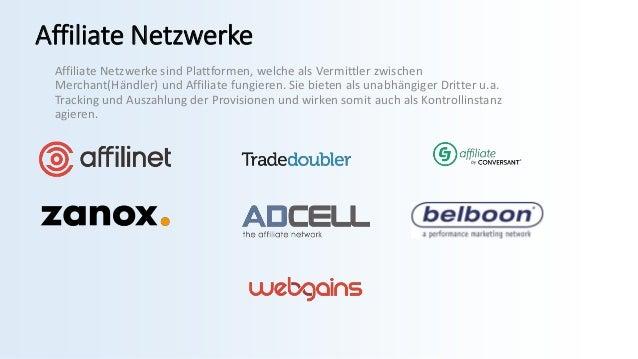 Affiliate Netzwerke Affiliate Netzwerke sind Plattformen, welche als Vermittler zwischen Merchant(Händler) und Affiliate f...