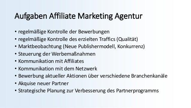 Aufgaben Affiliate Marketing Agentur • regelmäßige Kontrolle der Bewerbungen • regelmäßige Kontrolle des erzielten Traffic...