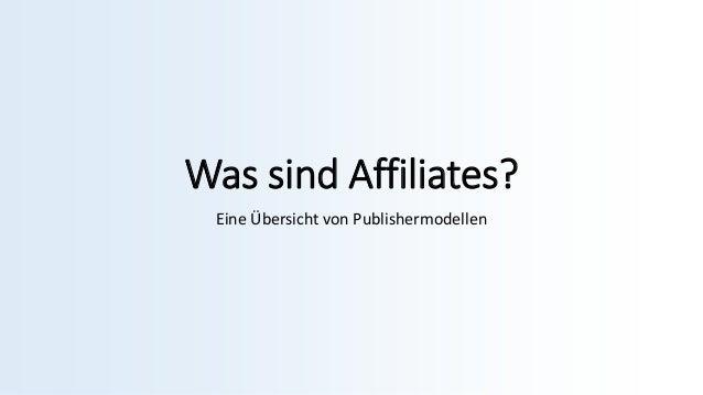 Was sind Affiliates? Eine Übersicht von Publishermodellen