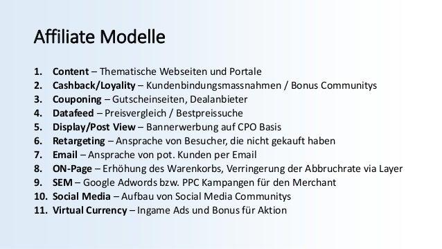 Affiliate Modelle 1. Content – Thematische Webseiten und Portale 2. Cashback/Loyality – Kundenbindungsmassnahmen / Bonus C...