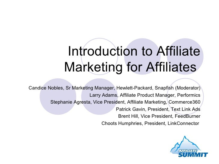 Introduction to Affiliate Marketing for Affiliates  Candice Nobles, Sr Marketing Manager, Hewlett-Packard, Snapfish (Moder...