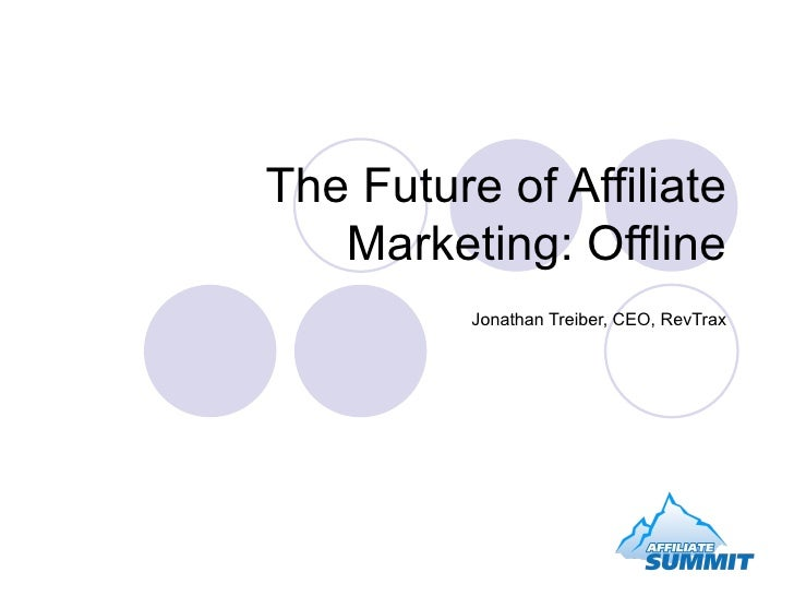 The Future of Affiliate Marketing: Offline Jonathan Treiber, CEO, RevTrax