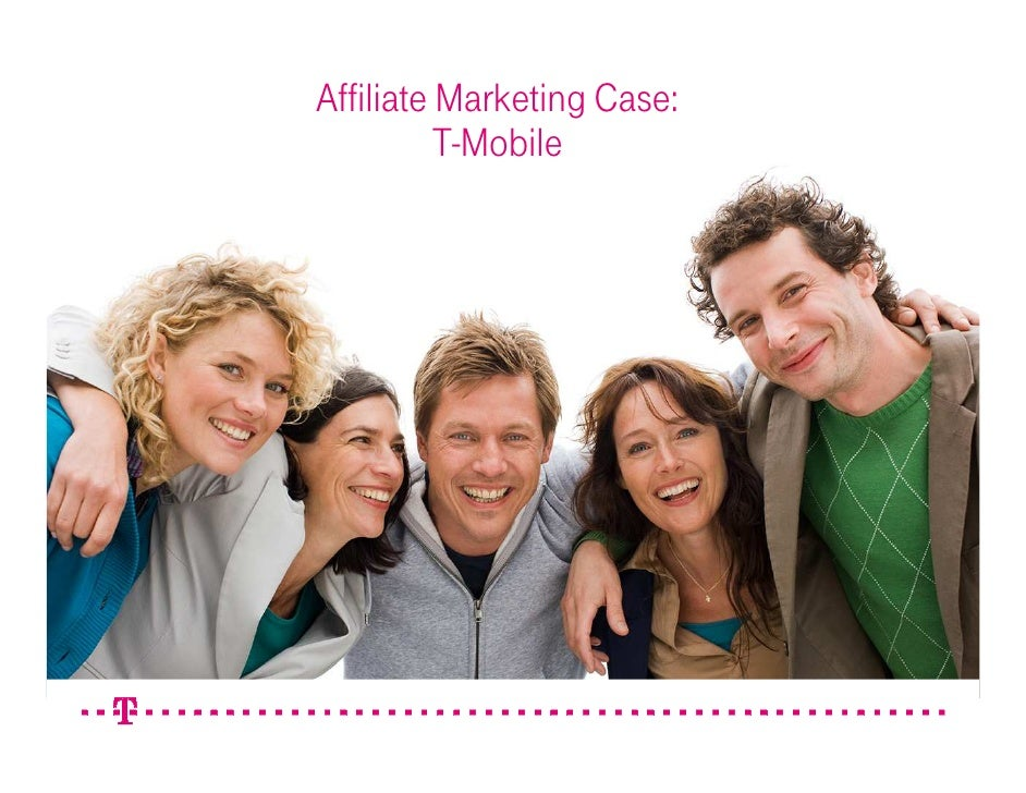 Affiliate Marketing Case:           T-Mobile                                 1