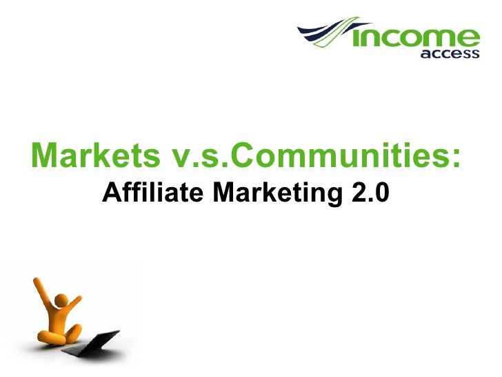 Markets v.s.Communities: Affiliate Marketing 2.0