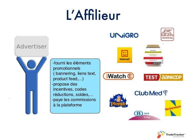 Visibilité large sur internetles plateformes d'affiliation,notament, donnent accès à ungrand nombre de sites.Ciblage perti...