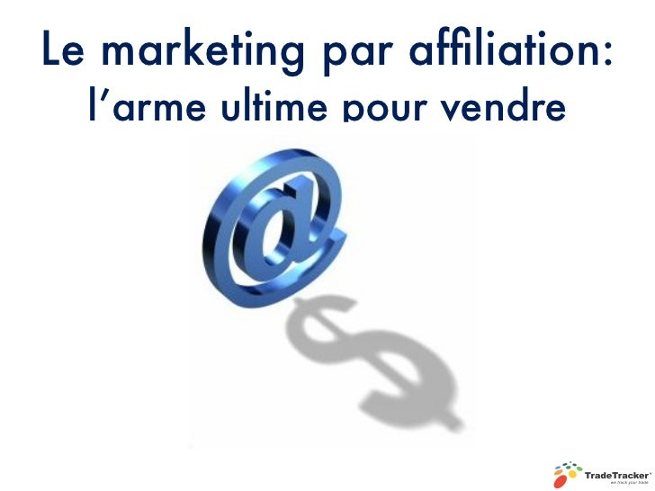 Le marketing par affiliation:  l'arme ultime pour vendre