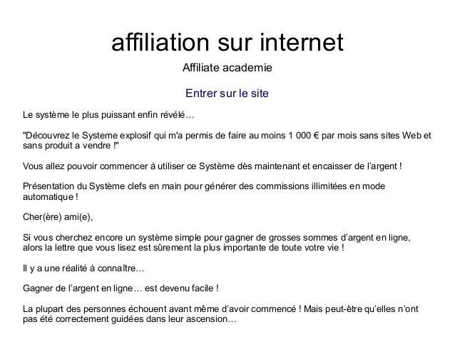 """affiliation sur internetAffiliate academieEntrer sur le siteLe système le plus puissant enfin révélé…""""Découvrez le Systeme..."""
