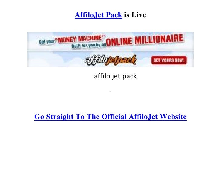 AffiloJet Pack is Live                      affilo jet pack                       -   Go Straight To The Official AffiloJe...