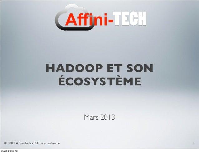 HADOOP ET SON                                 ÉCOSYSTÈME                                              Mars 2013   © 2012 A...