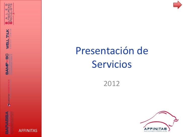 Presentación de               Servicios                 2012AFFINITAS