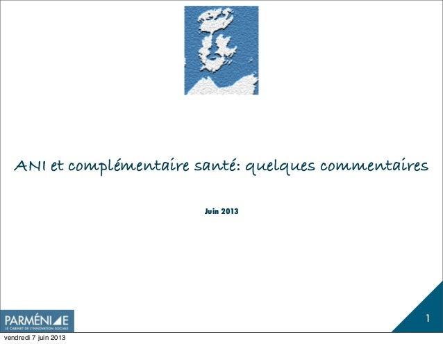 1ANI et complémentaire santé: quelques commentairesJuin 2013vendredi 7 juin 2013