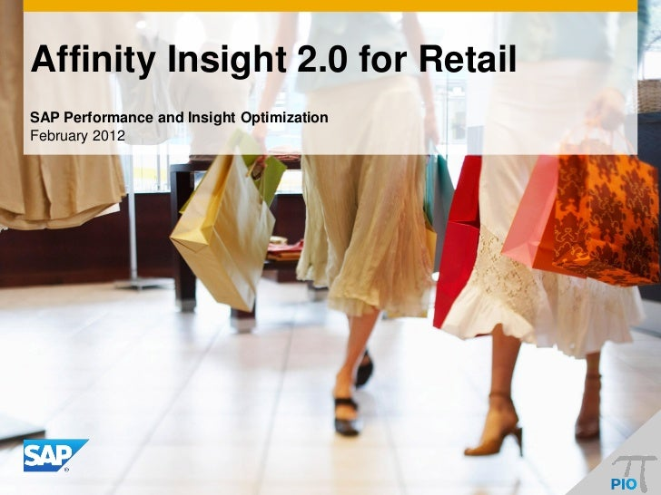 Affinity Insight 2.0 for RetailSAP Performance and Insight OptimizationFebruary 2012