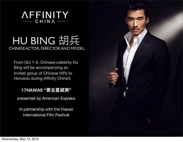 CHINESE ACTOR, DIRECTOR AND MODELHU BING 胡兵From Oct 1-6, Chinese celebrity HuBing will be accompanying aninvited group of ...