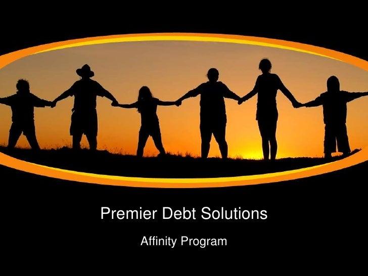 Premier Debt Solutions<br />Affinity Program<br />
