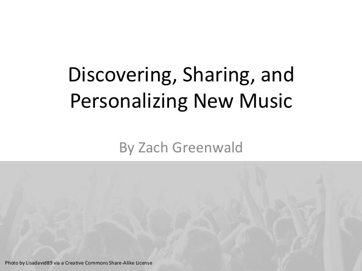 Discovering, Sharing, and                          Personalizing New Music                                                ...
