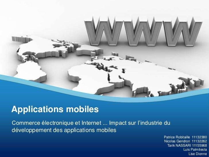 Applications mobilesCommerce électronique et Internet ... Impact sur l'industrie dudéveloppement des applications mobiles ...