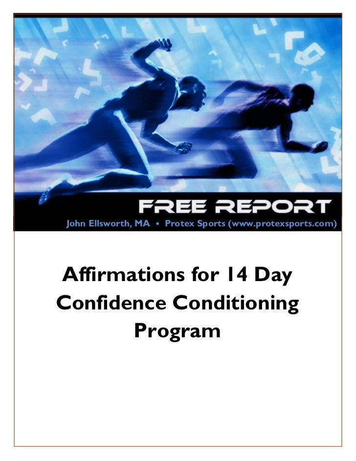 John Ellsworth, MA • Protex Sports (www.protexsports.com)    Affirmations for 14 Day    Confidence Conditioning           ...