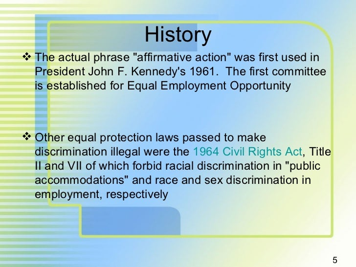 history affirmative action The historical roots of affirmative actiont professor martha s west introduction affirmative action is a politically-loaded word in california.