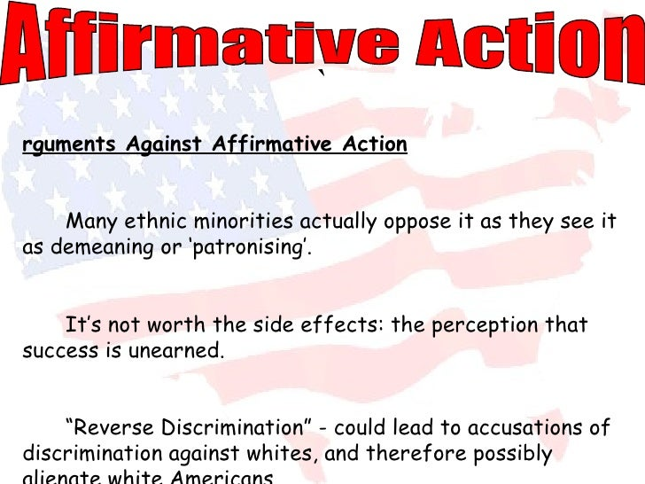 the misguided side of affirmative action So, let us take a closer look at the pros and cons of affirmative action list of pros of affirmative action 1 it ensures diversity is in place.