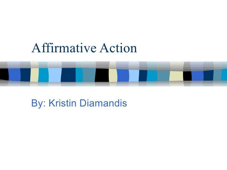 Affirmative Action By: Kristin Diamandis