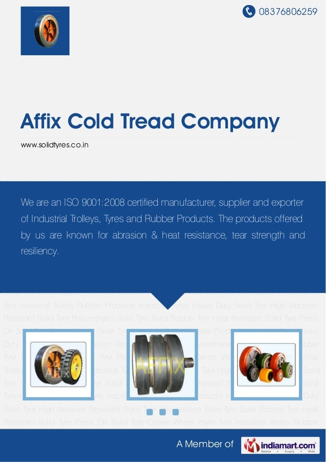 08376806259A Member ofAffix Cold Tread Companywww.solidtyres.co.inHeavy Duty Solid Tyre High Abrasion Resistant Solid Tyre...