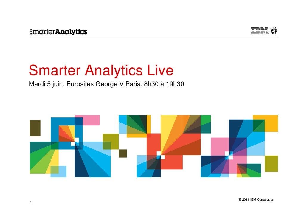 Smarter Analytics LiveMardi 5 juin. Eurosites George V Paris. 8h30 à 19h30                                                ...