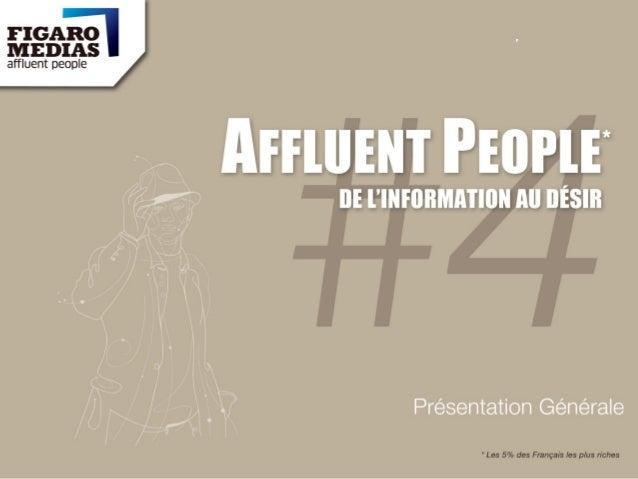 AFFLUENT PEOPLE Présentation Générale