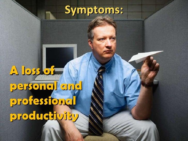 the symptoms of affluenza Symptoms of affluenza by stanly gomes 1st symptom shopping fever: end 2nd symptom hypercommercialism: 5th symptom social scars: 3rd symptom 4th symptom.